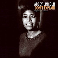 Abbey Lincoln - Don't Explain