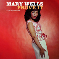 Mary Wells - Prove It