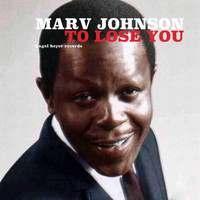 Marv Johnson - To Lose You