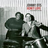 Johnny Otis - Honey Love