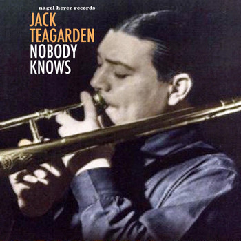 Jack Teagarden - Nobody Knows