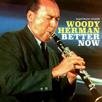 Woody Herman - Better Now