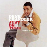 Gene Chandler - Just Be True