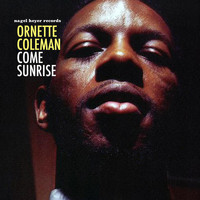 Ornette Coleman - Come Sunrise