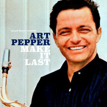 Art Pepper - Make It Last