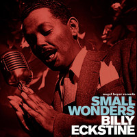 Billy Eckstine - Small Wonders