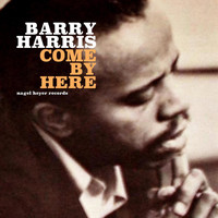 Barry Harris - Come by Here