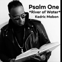 Kedric Mabon - River of Water (Psalm One)