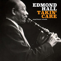 Edmond Hall - Takin' Care