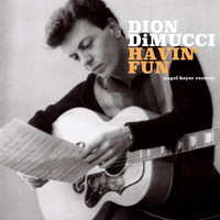 Dion DiMucci - Havin' Fun