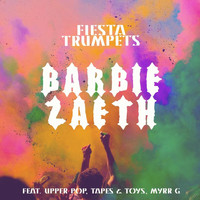 Barbie Zaeth - Fiesta Trumpets (feat. Upper Pop, Myrr G & Tapes & Toys)