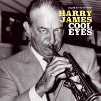 Harry James - Cool Eyes