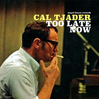 Cal Tjader - Too Late Now