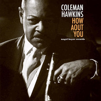 Coleman Hawkins - How About You