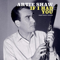 Artie Shaw - If I Had You