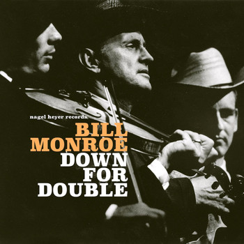 Bill Monroe - Down for Double