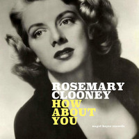 Rosemary Clooney - How About You
