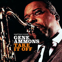 Gene Ammons - Take It Off