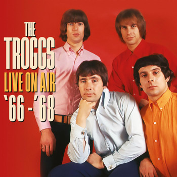 The Troggs - Live On Air '66 - '68