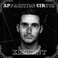 Element - Apparition Circus (Explicit)