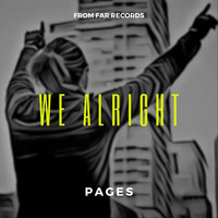 Pages - We Alright (Explicit)
