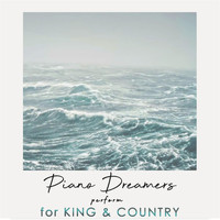 Piano Dreamers - Piano Dreamers Perform For King & Country