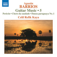 Celil Refik Kaya - Barrios Mangoré: Guitar Music, Vol. 5