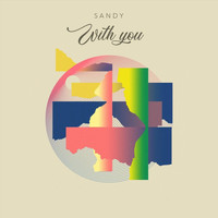 Sandy - With You (Explicit)