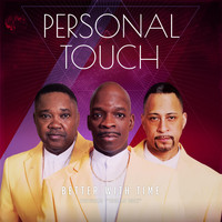 Personal Touch - Better with Time