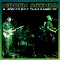Hidden Agenda - A Heroes Ride Thru Paradise