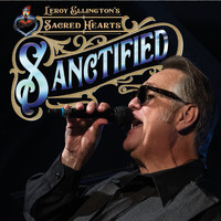 Leroy Ellington's Sacred Hearts - Sanctified