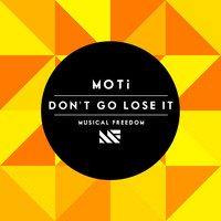MOTI - Don't Go Lose It (Radio Mix)