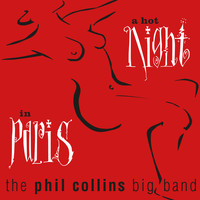 The Phil Collins Big Band - A Hot Night in Paris (Live; 2019 Remaster)