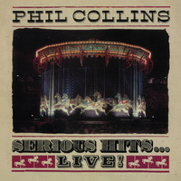 Phil Collins - Serious Hits...Live! (2019 Remaster)