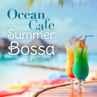 Relax α Wave - Ocean Cafe - Summer Bossa