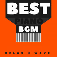 Relax α Wave - Best Background Piano Music