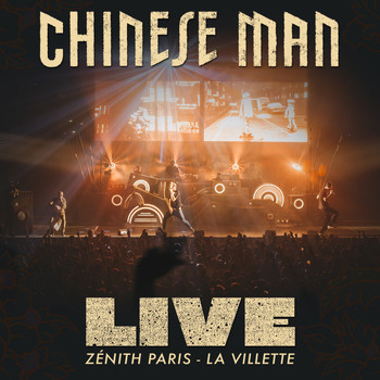 Chinese Man - Live (Zenith - Paris La Villette)