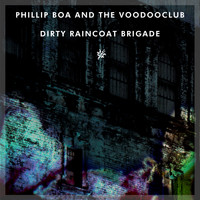 Phillip Boa & The VoodooClub - Dirty Raincoat Brigade (Explicit)