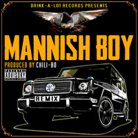 Chili-Bo - Mannish Boy (Remix) (Explicit)