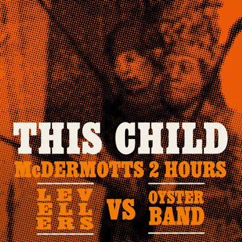 McDermott's 2 Hours vs Levellers vs Oysterband - This Child
