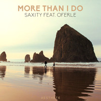 Saxity featuring Oferle - More Than I Do
