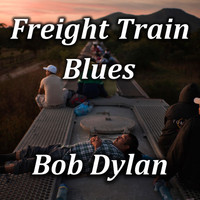 Bob Dylan - Freight Train Blues (Live)