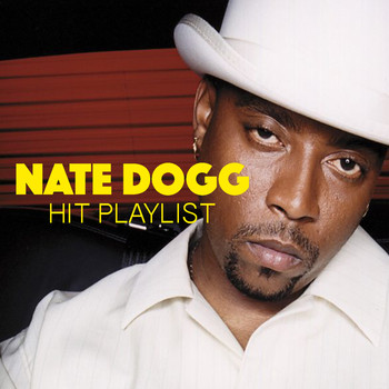 Nate Dogg - Nate Dogg Hit Playlist (Explicit)