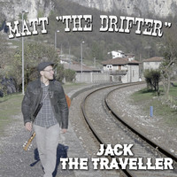 "Matt ""The Drifter"" - Jack the Traveller - Single"