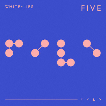 White Lies - FIVE