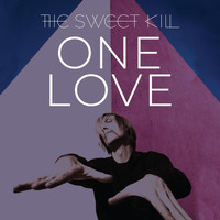 The Sweet Kill - One Love