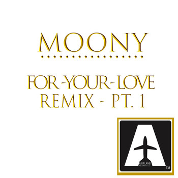 Moony - For Your Love Remix, Pt. 1