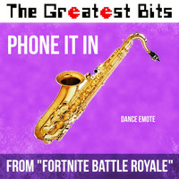 "The Greatest Bits - Phone It in Dance Emote (From ""Fortnite Battle Royale"")"