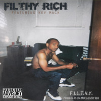 Filthy Rich - F.I.L.T.H.Y. (feat. Kev Mack) (Explicit)