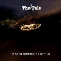 The Tale - It Goes Something Like This
